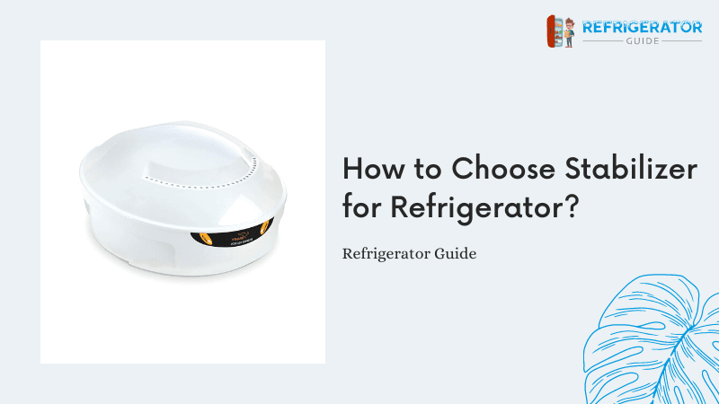 How to Choose Stabilizer for Refrigerator?